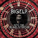 "Bigelf ""Into The Maelstrom"" (2014)"